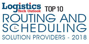 TOP 10 Routing and Scheduling Solution Providers - 2018